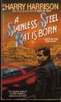 A Stainless Steel Rat is Born (Stainless Steel Rat, #0) - Harry Harrison