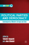 Political Parties and Democracy: Western Europe and East and Southeast Asia, 1990-2010 - Takashi Inoguchi, Jean Blondel