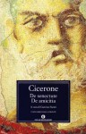 De Senectute, De Amicitia - Cicero
