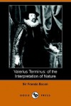 Valerius Terminus: Of the Interpretation of Nature - Francis Bacon