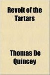 Revolt of the Tartars - Thomas de Quincey