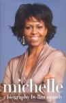 Michelle: A Biography - Liza Mundy