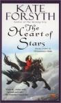 The Heart of Stars (Rhiannon's Ride, #3) - Kate Forsyth