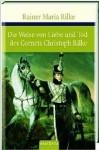 Die Weise von Liebe und Tod des Cornets Christoph Rilke. Die weiße Fürstin - Rainer Maria Rilke