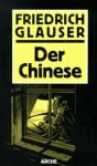 Der Chinese: Kriminalroman - Friedrich Glauser