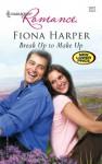 Break Up To Make Up (Romance) - Fiona Harper