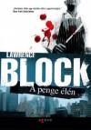 A penge élén (Matt Scudder, #7) - Lawrence Block, Varga Bálint