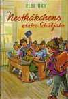 Nesthäkchens erstes Schuljahr - Else Ury