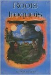 The Roots of the Iroquois - Tehanetorens