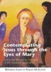 Contemplating Jesus Through the Eyes of Mary: Living the Rosary in the Light of Focolare Spirituality - Brendan Leahy