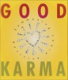 Good Karma: Summoning Positive Vibes - Ariel Books
