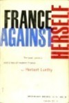 France Against Herself - Herbert Luethy, Eric Mosbacher