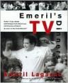 Emeril's TV Dinners - Emeril Lagasse, Brian Smale, Marcelle Bienvenu, Felicia Willett