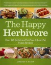 The Happy Herbivore Cookbook: Over 175 Delicious Fat-Free and Low-Fat Vegan Recipes - Lindsay S. Nixon