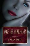 Angel of Hawkhaven - Maren Smith