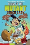 Attack of the Mutant Lunch Lady: A Buzz Beaker Brainstorm (Graphic Sparks Graphic Novels) - Scott Nickel, Andy J. Smith, Katharine Kan