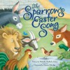 The Sparrow's Easter Song - Michelle Medlock Adams, Marion Eldridge
