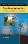 Geodemographics, GIS and Neighbourhood Targeting - Richard Harris, Peter Sleight, Richard Webber