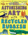 Astonishing Art with Recycled Rubbish. Susan Martineau - Susan Martineau