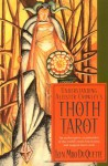Understanding Aleister Crowley's Thoth Tarot - Lon Milo DuQuette, Aleister Crowley, Frieda Harris