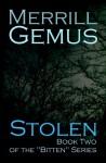 Stolen (Bitten #2) - Merrill Gemus