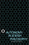 Autonomy in Jewish Philosophy - Kenneth Seeskin