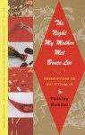 The Night My Mother Met Bruce Lee: Observations on Not Fitting In - Paisley Rekdal