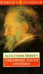 Childhood, Youth and Exile (Oxford World's Classics) - Alexander Herzen, J.D. Duff, Isaiah Berlin
