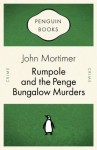 Rumpole and the Penge Bungalow Murders (Penguin Celebrations) - John Mortimer