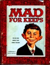 Mad for Keeps a collection of the best from Mad Magazine - Al Feldstein, MAD Magazine