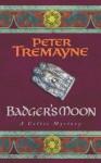 Badger's Moon (Sister Fidelma Mysteries 12) - Peter Tremayne
