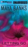 Letting Go - Maya Banks