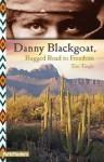 Danny Blackgoat, Rugged Road to Freedom - Laura Langston, Tim Tingle