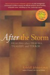 After the Storm: Healing After Trauma, Tragedy and Terror - Kendall Johnson