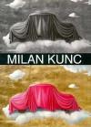 Milan Kunc - Milan Kunc, Donald B. Kuspit, Boris Groĭs
