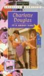 It's About Time - Charlotte Douglas