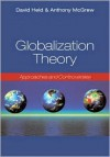 Globalization Theory: Approaches and Controversies - David Held, Gareth Schott