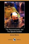 The Resurrectionist, and the Spectre-Smitten (Dodo Press) - Samuel Warren
