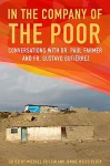 In the Company of the Poor: Conversations with Dr. Paul Farmer and Fr. Gustavo Gutierrez - Paul Farmer