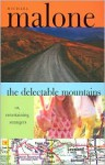 The Delectable Mountains, Or, Entertaining Strangers - Michael Malone