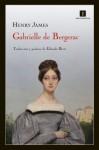 Gabrielle de Bergerac - Henry James
