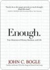 Enough: True Measures of Money, Business, and Life - John C. Bogle