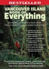 Vancouver Island Book of Everything: Everything You Wanted to Know About Vancouver Island and Were Going to Ask Anyway - Peter Grant, Suzanne Morphet, Diane Selkirk