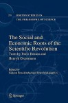 The Social and Economic Roots of the Scientific Revolution: Texts by Boris Hessen and Henryk Grossmann - Gideon Freudenthal, Peter McLaughlin