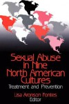 Sexual Abuse in Nine North American Cultures: Treatment and Prevention - Lisa Aronson Fontes