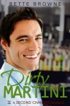 Dirty Martini (A Second Chances Novella) - Bette Browne