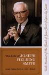 Life of Joseph Fielding Smith - Joseph Fielding Smith, John J. Stewart
