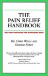 The Pain Relief Handbook: Self-Health Methods for Managing Pain (Your Personal Health) - Chris Wells, Graham Nown