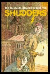 Shudders - H.G. Wells, Robert Bloch, William Hope Hodgson, A.M. Burrage, Frank Belknap Long, Gordon Johnson, W.W. Jacobs, Carl Jacobi, H. Russell Wakefield, Ross R. Olney, Robert G. Anderson