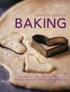 Complete Book of Baking: Over 400 Recipes for Pies, Tarts, Buns, Muffins, Breads, Cookies and Cakes, Shown in 1800 Step-By-Step Photographs - Martha Day